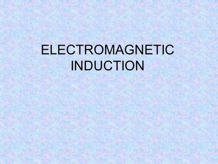 ELECTROMAGNETIC INDUCTION. Specification Electromagnetic induction understand that a voltage is induced in a conductor or a coil when it moves through.