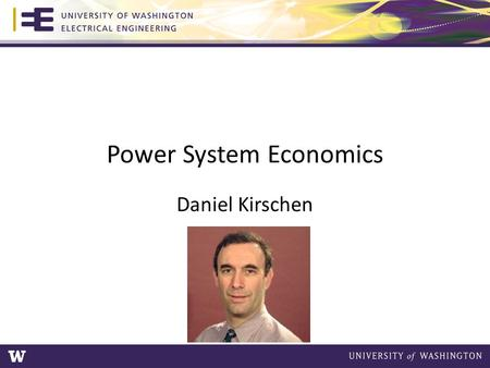 Power System Economics Daniel Kirschen. Money © 2012 D. Kirschen & University of Washington1.