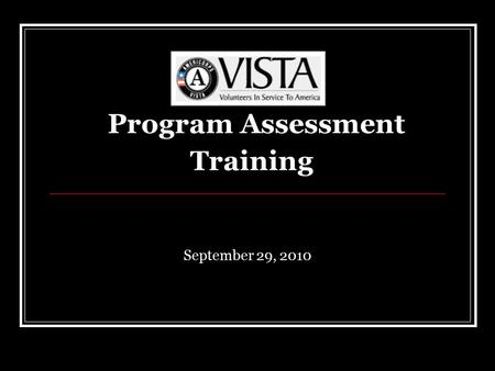 Program Assessment Training September 29, 2010. Learning Objectives By participating in this session, you will develop a better understanding of: how.