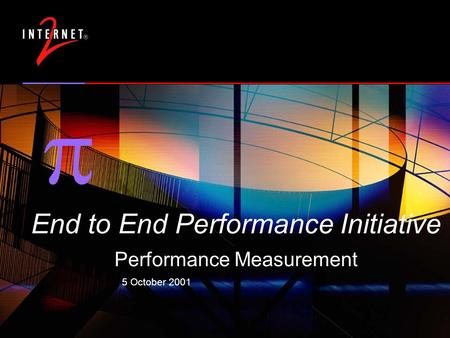 5 October 2001  End to End Performance Initiative Performance Measurement.