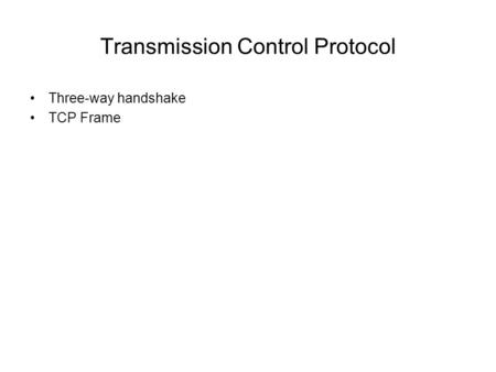 Transmission Control Protocol Three-way handshake TCP Frame.
