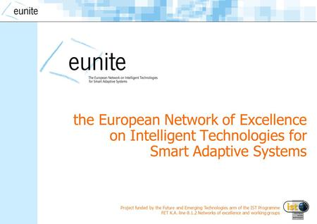 Project funded by the Future and Emerging Technologies arm of the IST Programme FET K.A. line-8.1.2 Networks of excellence and working groups the European.