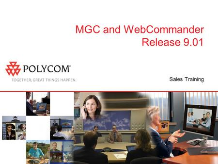 MGC and WebCommander Release 9.01 Sales Training.