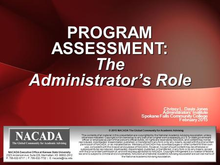 © 2015 NACADA The Global Community for Academic Advising The contents of all material in this presentation are copyrighted by the National Academic Advising.