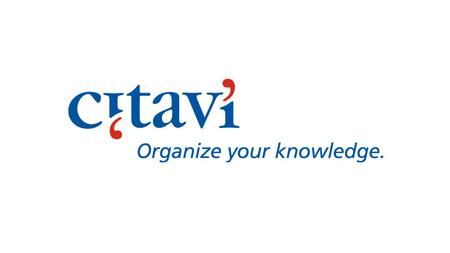 Citavi and the Research Process Citavi is a professional tool for researchers and students. It helps you with all research tasks, from searching for sources,