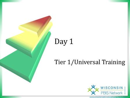 Www.wisconsinpbisnetwork.org/tier1.html Tier 1/Universal Training Day 1.