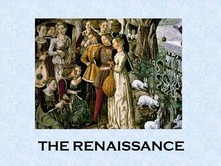 "THE RENAISSANCE. The Renaissance Period lasted from about 1450 to 1600 AD Renaissance means ""Rebirth"". Art, music, literature, and architecture were all."