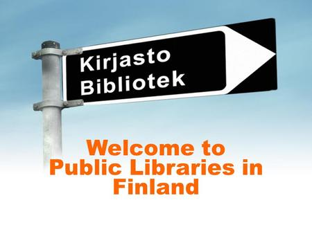 Welcome to Public Libraries in Finland. It is owned by the City It is free, you do not need money You need no library card when you enter the building.