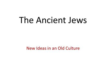 The Ancient Jews New Ideas in an Old Culture. Questions to Consider as you read an excerpt from Amos, chapter 2: 1. Who is speaking in this passage? 2.