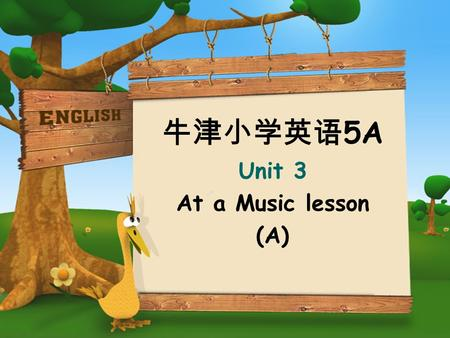 牛津小学英语 5A Unit 3 At a Music lesson (A). What's in our classoom? There's a … There are some…