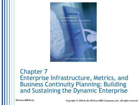 Chapter 7 Enterprise Infrastructure, Metrics, and Business Continuity Planning: Building and Sustaining the Dynamic Enterprise Copyright © 2010 by the.