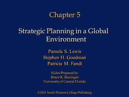 Chapter 5 ©2001 South-Western College Publishing Pamela S. Lewis Stephen H. Goodman Patricia M. Fandt Slides Prepared by Bruce R. Barringer University.