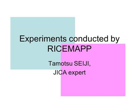 Experiments conducted by RICEMAPP