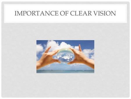 IMPORTANCE OF CLEAR VISION. EIGHT +2 STATE PRIORITIES AND 3 CATEGORIES Who can name them?