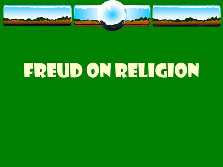 FREUD ON RELIGION SIGMUND FREUD  Born 1856 in Moravia  Died 1939 in London  Lived in Vienna between the ages of 4 & 82  Trained as a medic; became.