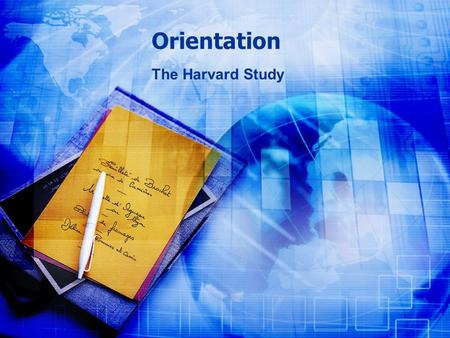 Orientation The Harvard Study. ©2008 The Harvard Study Welcome The Harvard Study is dedicated to your success We specialize in GMAT preparation, so as.