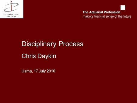Disciplinary Process Chris Daykin Usma, 17 July 2010.