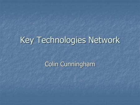 Key Technologies Network Colin Cunningham. 11th Oct 2004 OPTICON Key Technologies Network Grenoble2 Objectives WP5.1: Workshops & Roadmapping: WP5.1:
