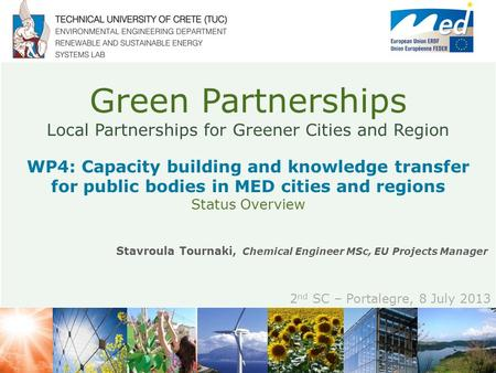 Green Partnerships Local Partnerships for Greener Cities and Region Stavroula Tournaki, Chemical Engineer MSc, ΕU Projects Manager 2 nd SC – Portalegre,