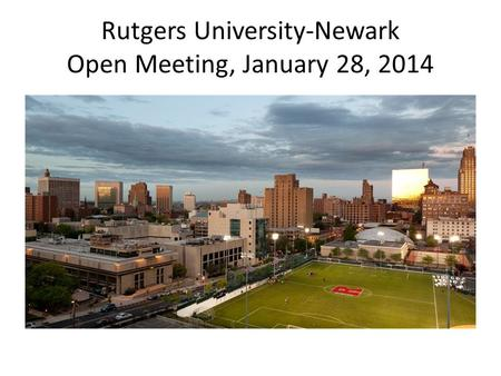 Rutgers University-Newark Open Meeting, January 28, 2014.