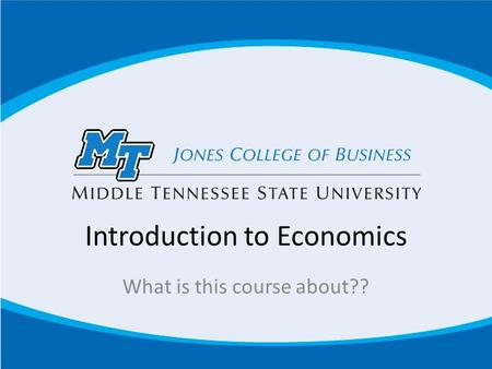 Introduction to Economics What is this course about??