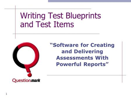 "1 Writing Test Blueprints and Test Items ""Software for Creating and Delivering Assessments With Powerful Reports"""