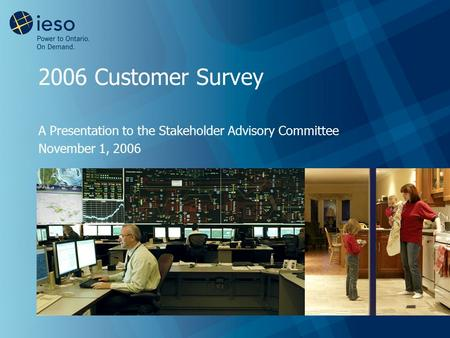 2006 Customer Survey A Presentation to the Stakeholder Advisory Committee November 1, 2006.