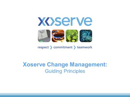 Xoserve Change Management: Guiding Principles. Context This deck details a set a guiding principles for future change management at Xoserve The principles.