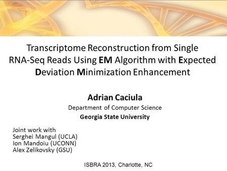 Adrian Caciula Department of Computer Science Georgia State University Joint work with Serghei Mangul (UCLA) Ion Mandoiu (UCONN) Alex Zelikovsky (GSU)