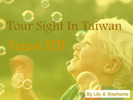 Tour Sight In Taiwan Taipei 101 By Lily & Stephanie.
