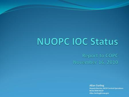 Allan Darling Deputy Director, NCEP Central Operations NOAA NWS NCEP