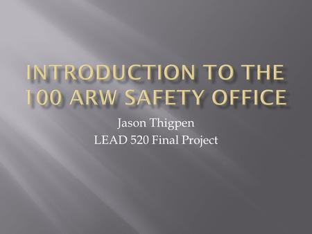 Jason Thigpen LEAD 520 Final Project.  Coaching  My style is more of bring you along rather than directive at first.  However, as time goes on expectations.