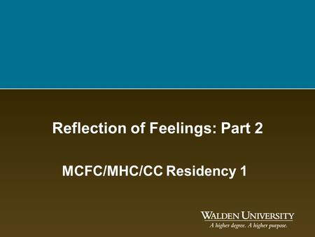 Reflection of Feelings: Part 2 MCFC/MHC/CC Residency 1.