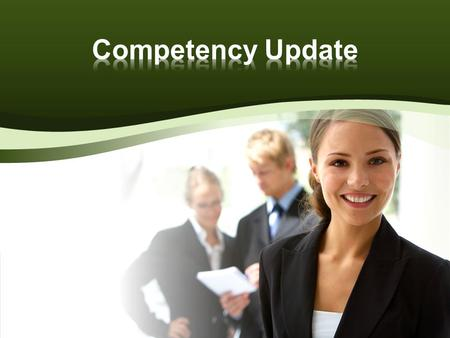 Outline the Competency Definition process Identify the components of a competency model Review the structure of a competency model Define a sample competency.