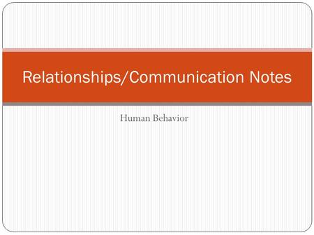 Human Behavior Relationships/Communication Notes.