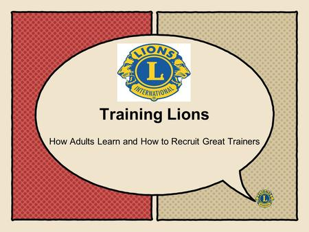 Training Lions How Adults Learn and How to Recruit Great Trainers.
