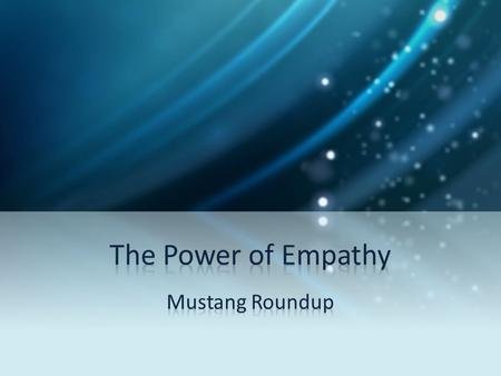 What is empathy ? (call on a few students to brainstorm the definition of empathy)