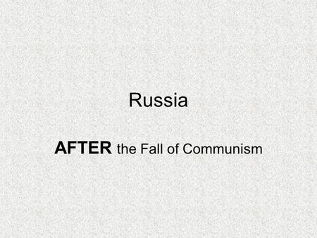 Russia AFTER the Fall of Communism. Table of Contents – Russia DateTitleLesson # 12/9Cut-Away Boxes29 12/10Human-Environment Interaction30 12/16Life Under.