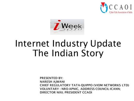 Internet Industry Update The Indian Story.  India  Telecom- A Persistent Success Story  Poor Cousin-Internet  The Great Digital Divide  Internet.