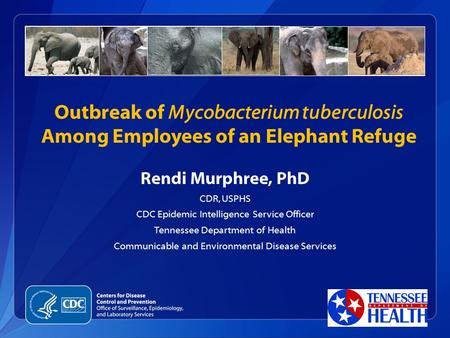 Rendi Murphree, PhD CDR, USPHS CDC Epidemic Intelligence Service Officer Tennessee Department of Health Communicable and Environmental Disease Services.