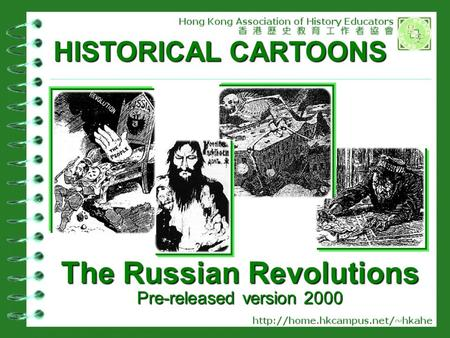 HISTORICAL CARTOONS The Russian Revolutions Pre-released version 2000.