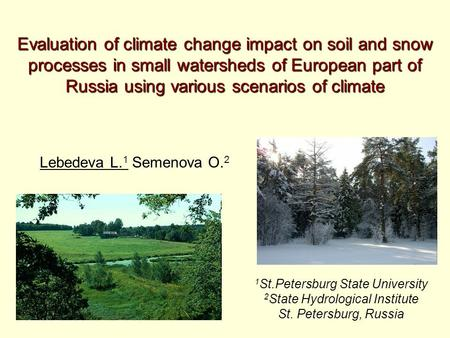 Evaluation of climate change impact on soil and snow processes in small watersheds of European part of Russia using various scenarios of climate Lebedeva.