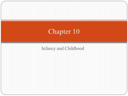 Infancy and Childhood Chapter 10. 1. Study of Development Developmental Psychology – study of how people grow and change through life Early childhood.