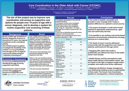Care Coordination in the Older Adult with Cancer (CCOAC). C.B Steer 1,, J.P.Donnelly 2,J O'Connor 2. R.J.Myers 2, C.R.Underhill 1, R.W.Eek 1,K. A. Clarke.