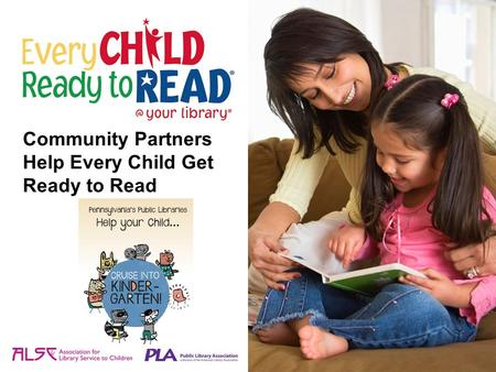 Community Partners Help Every Child Get Ready to Read.