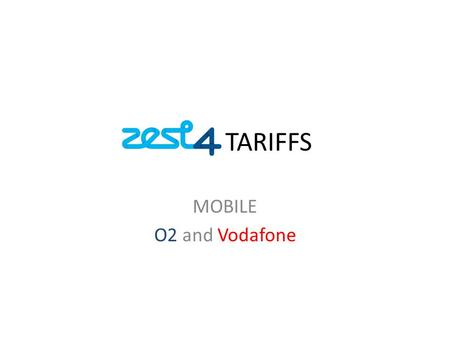 TARIFFS MOBILE O2 and Vodafone. TARIFFS O2 Business Sharer (Core tariff) Parent Tariff Inclusive UK Mins Per Month Inclusive Texts Per Month Handsets.