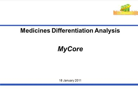 Medicines Differentiation Analysis MyCore 18 January 2011.