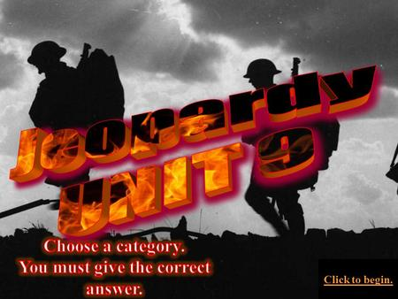 Click to begin. Click here for Final Jeopardy End of The War HomefrontTechnology 10 Points 20 Points 30 Points 40 Points 50 Points 10 Points10 Points10.