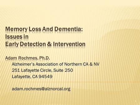Alzheimer's Association of Northern CA & NV 251 Lafayette Circle, Suite 250 Lafayette, CA 94549 1.