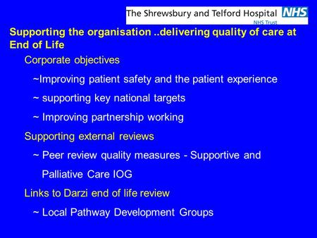 Corporate objectives ~Improving patient safety and the patient experience ~ supporting key national targets ~ Improving partnership working Supporting.
